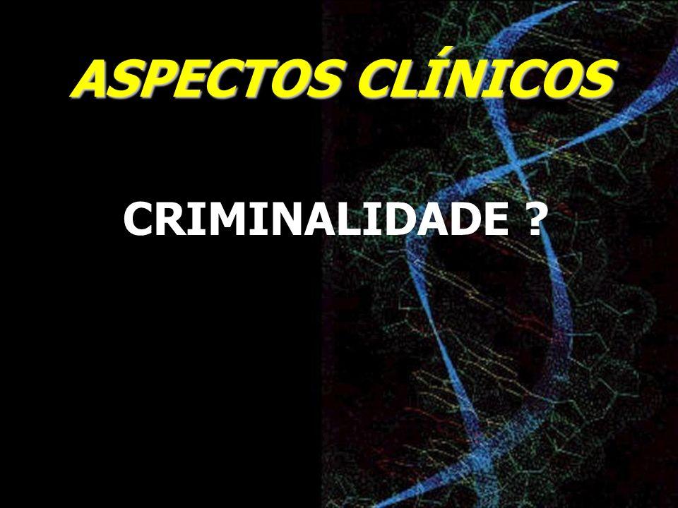 ASPECTOS CLÍNICOS CRIMINALIDADE