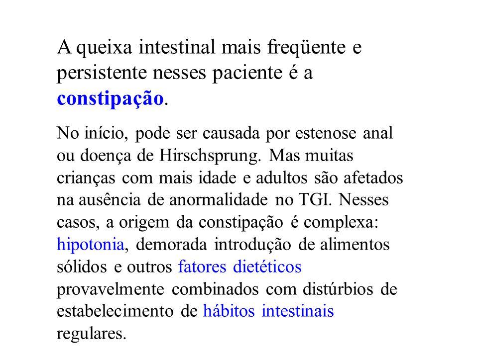 A queixa intestinal mais freqüente e persistente nesses paciente é a constipação.