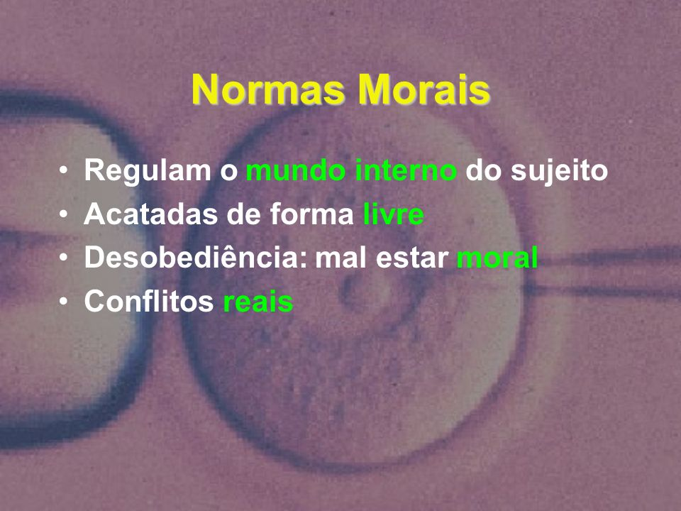 Normas Morais Regulam o mundo interno do sujeito