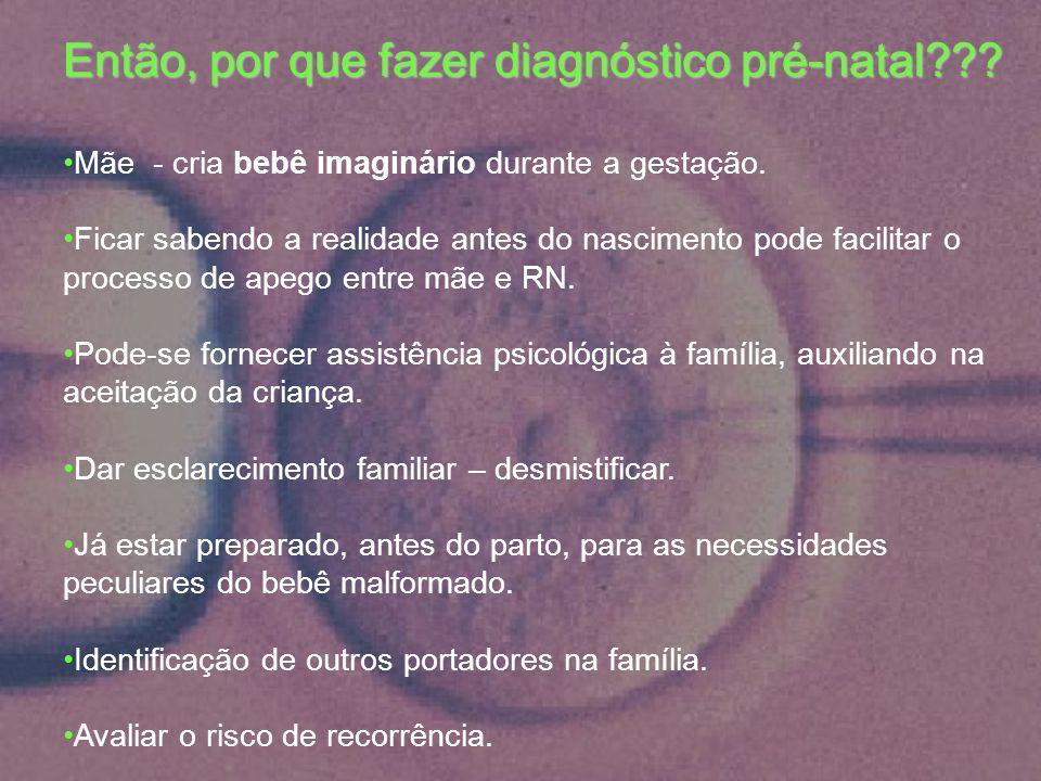 Então, por que fazer diagnóstico pré-natal