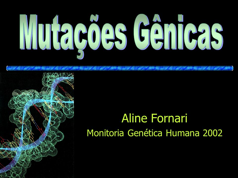 Aline Fornari Monitoria Genética Humana 2002