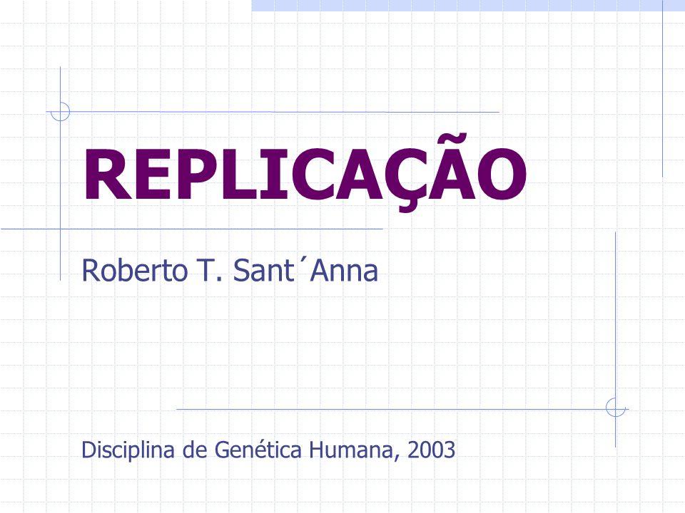 Roberto T. Sant´Anna Disciplina de Genética Humana, 2003