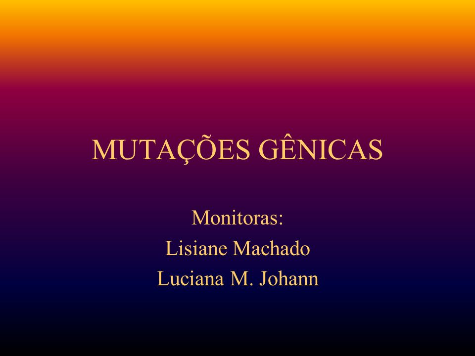 Monitoras: Lisiane Machado Luciana M. Johann