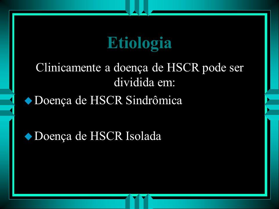 Clinicamente a doença de HSCR pode ser dividida em: