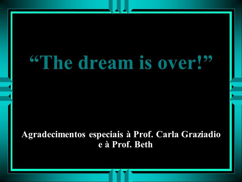Agradecimentos especiais à Prof. Carla Graziadio e à Prof. Beth
