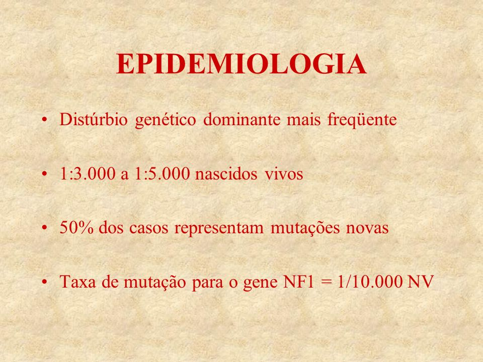 EPIDEMIOLOGIA Distúrbio genético dominante mais freqüente