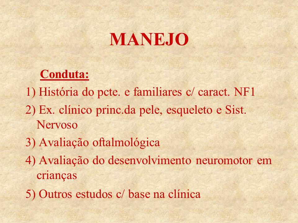 MANEJO 1) História do pcte. e familiares c/ caract. NF1