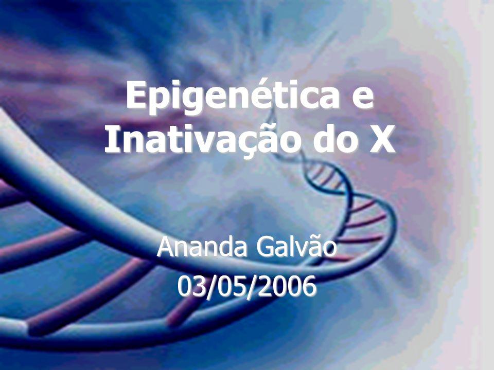 Epigenética e Inativação do X