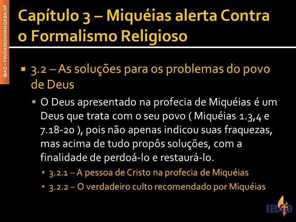 Capítulo 3 – Miquéias alerta Contra o Formalismo Religioso