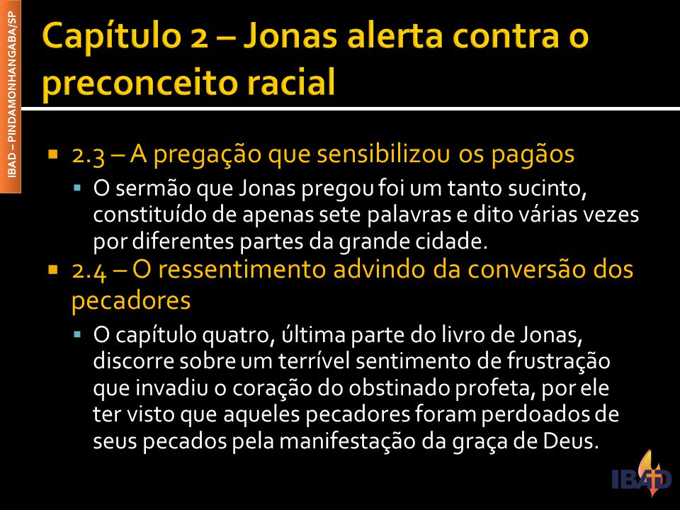 Capítulo 2 – Jonas alerta contra o preconceito racial