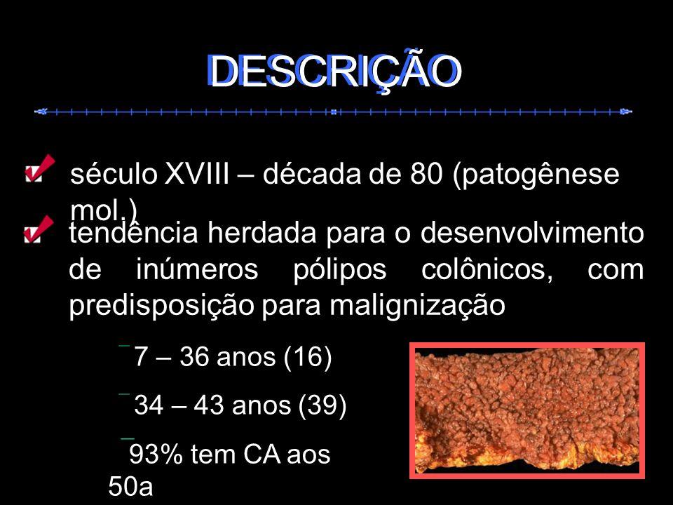 DESCRIÇÃO DESCRIÇÃO século XVIII – década de 80 (patogênese mol.)