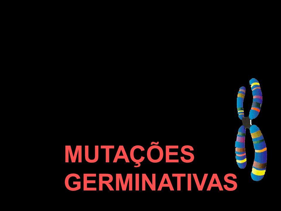 MUTAÇÕES GERMINATIVAS