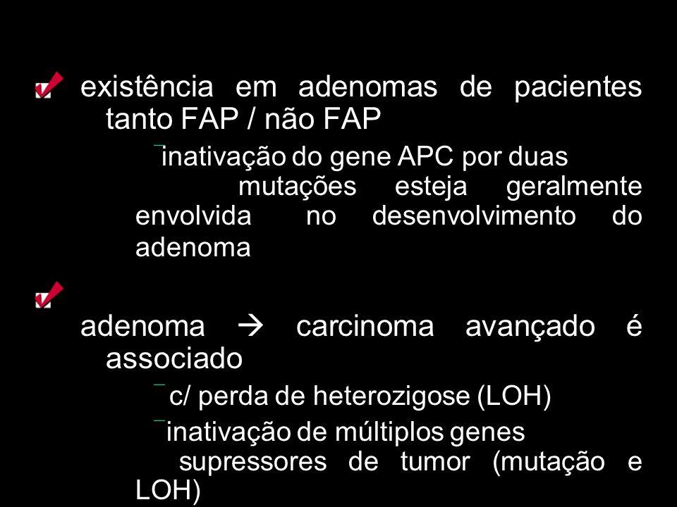 existência em adenomas de pacientes tanto FAP / não FAP
