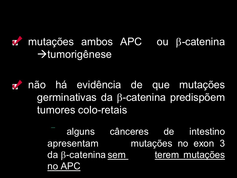 mutações ambos APC ou -catenina tumorigênese