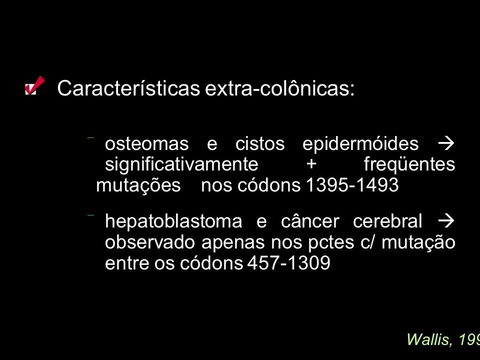 Características extra-colônicas: