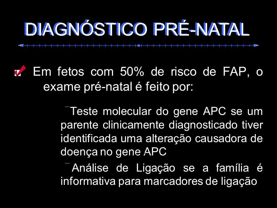 DIAGNÓSTICO PRÉ-NATAL DIAGNÓSTICO PRÉ-NATAL