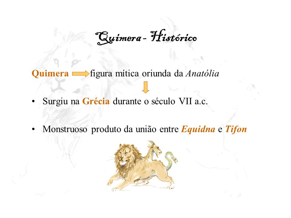 Quimera - Histórico Quimera figura mítica oriunda da Anatólia
