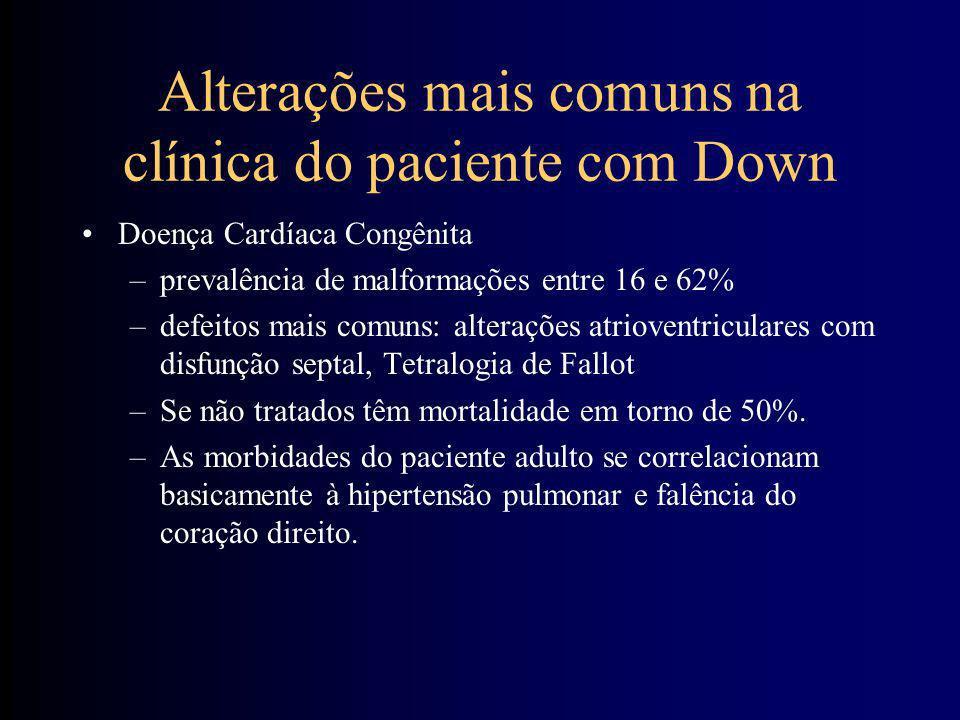 Alterações mais comuns na clínica do paciente com Down