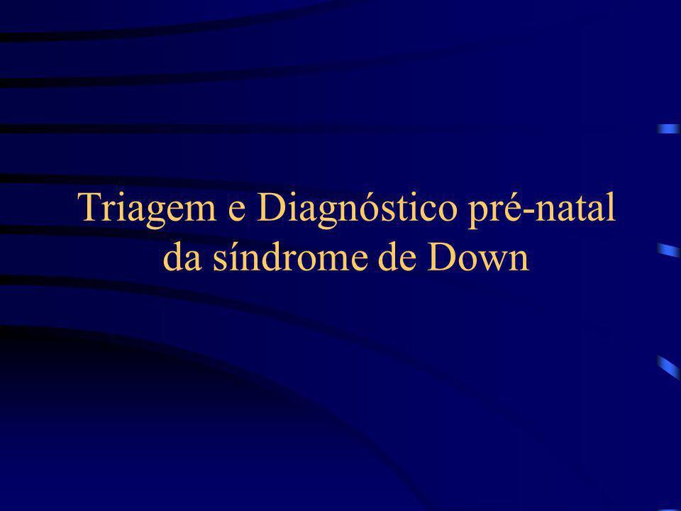 Triagem e Diagnóstico pré-natal da síndrome de Down