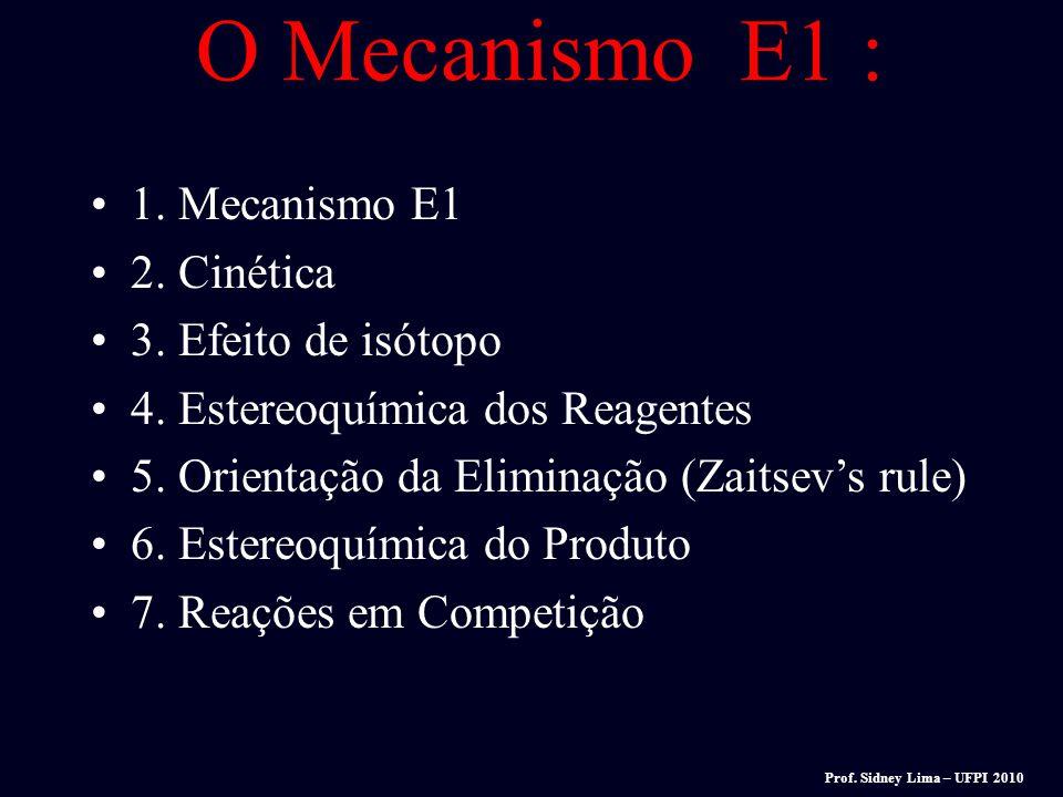 O Mecanismo E1 : 1. Mecanismo E1 2. Cinética 3. Efeito de isótopo