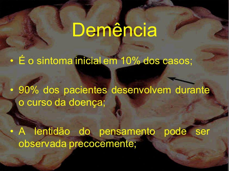 Demência É o sintoma inicial em 10% dos casos;