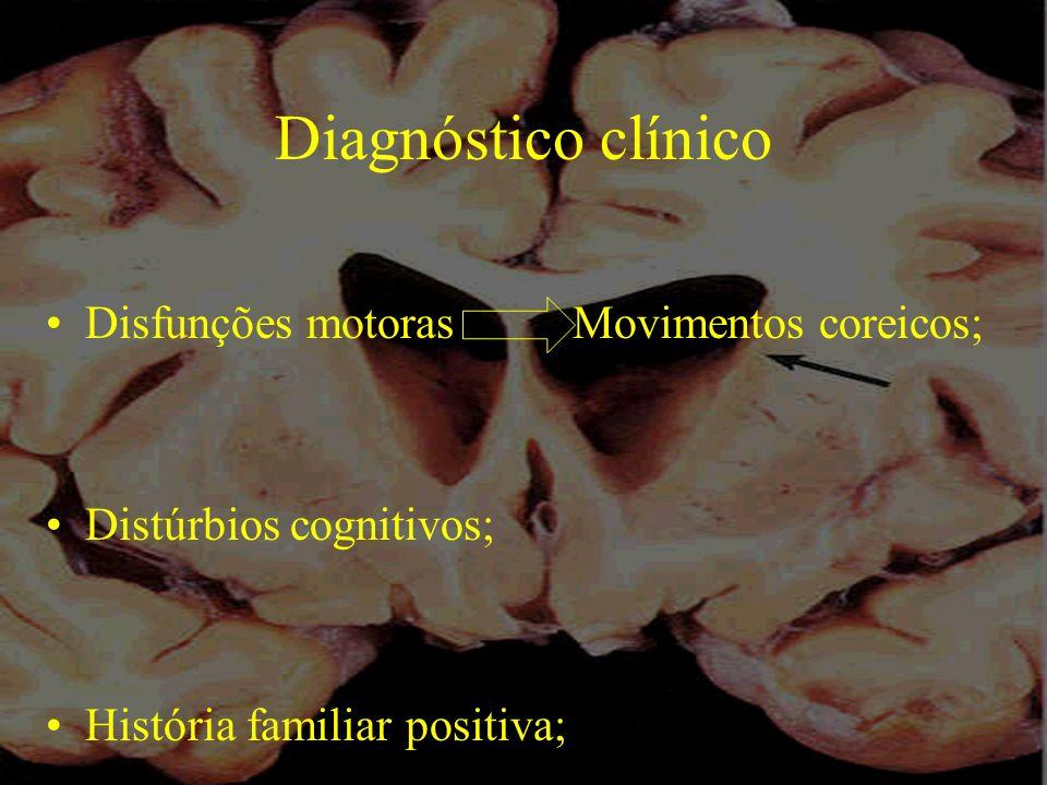 Diagnóstico clínico Disfunções motoras Movimentos coreicos;