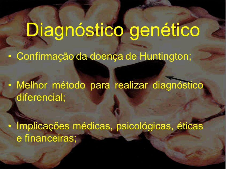 Diagnóstico genético Confirmação da doença de Huntington;