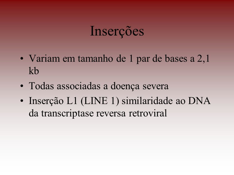 Inserções Variam em tamanho de 1 par de bases a 2,1 kb