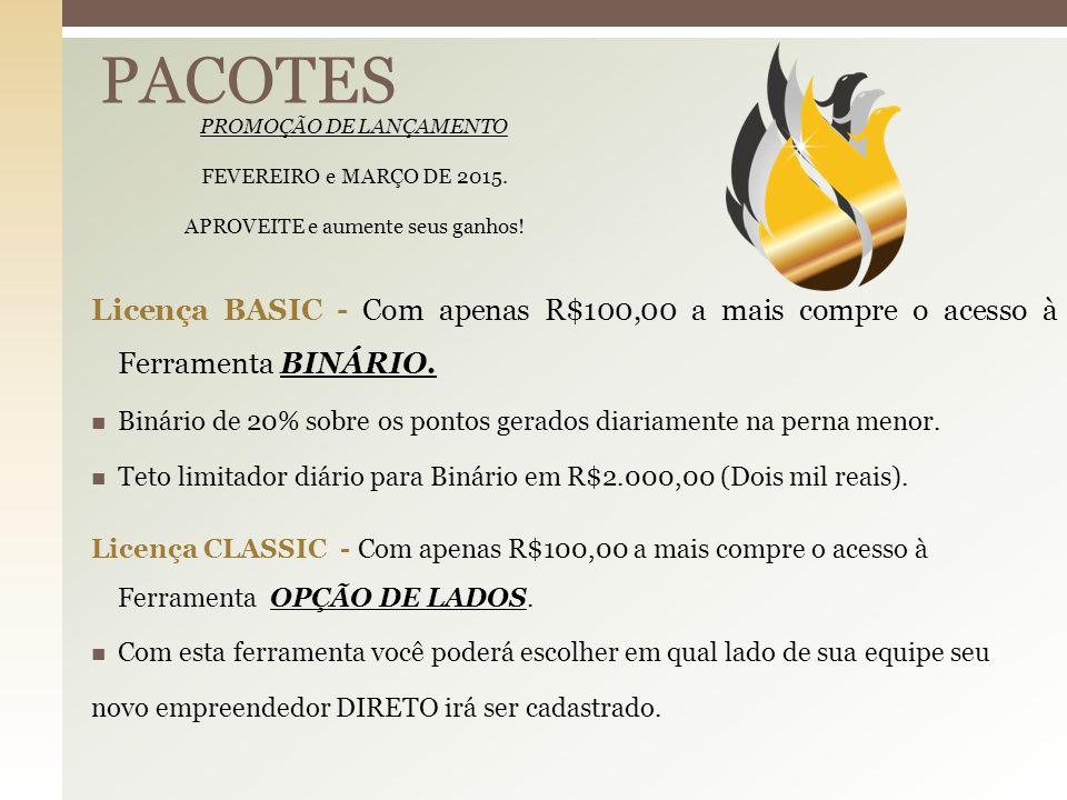 PACOTES PROMOÇÃO DE LANÇAMENTO. FEVEREIRO e MARÇO DE 2015. APROVEITE e aumente seus ganhos!