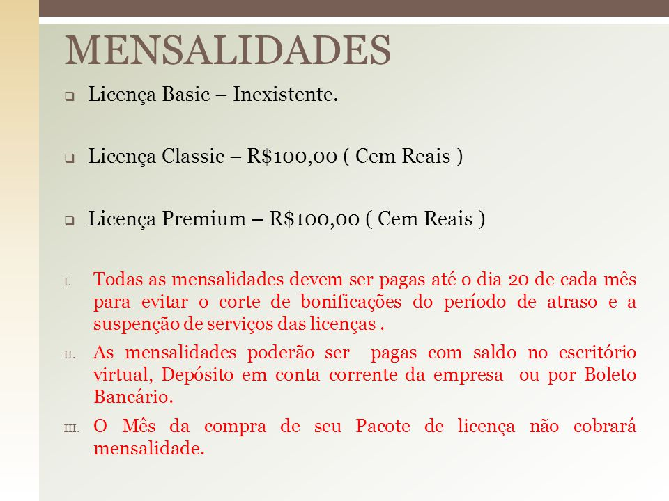MENSALIDADES Licença Basic – Inexistente.