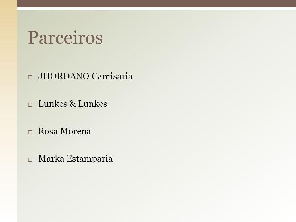 Parceiros JHORDANO Camisaria Lunkes & Lunkes Rosa Morena