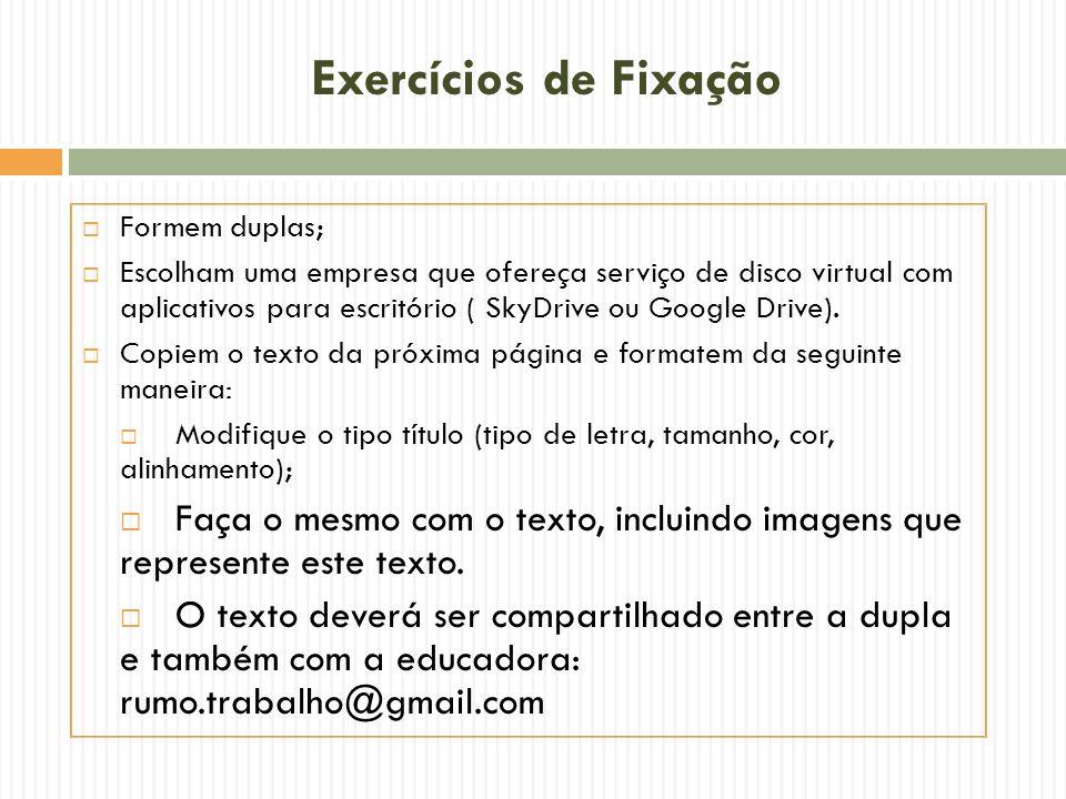 Exercícios de Fixação Formem duplas;
