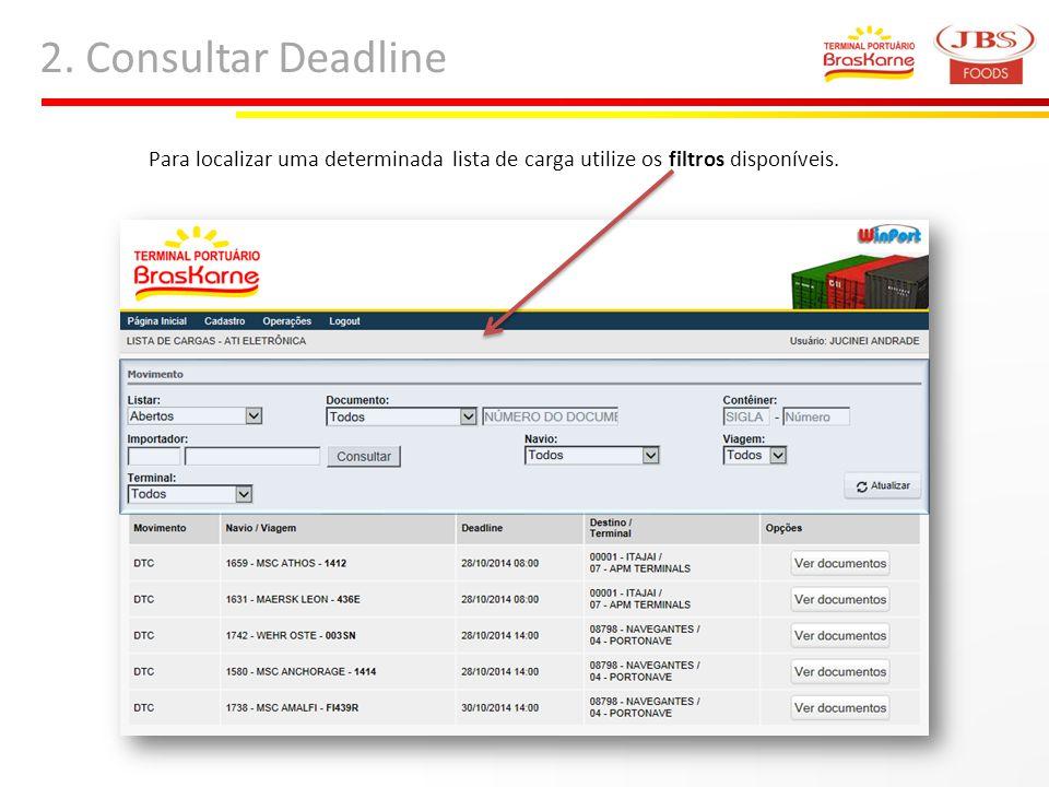 2. Consultar Deadline Para localizar uma determinada lista de carga utilize os filtros disponíveis.