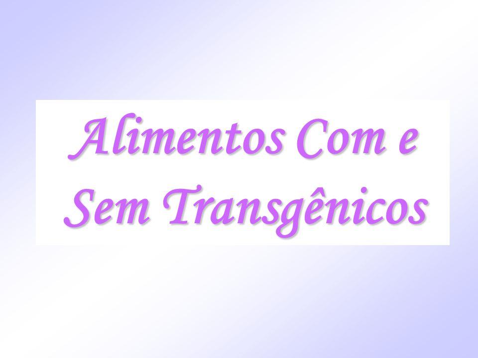Alimentos Com e Sem Transgênicos