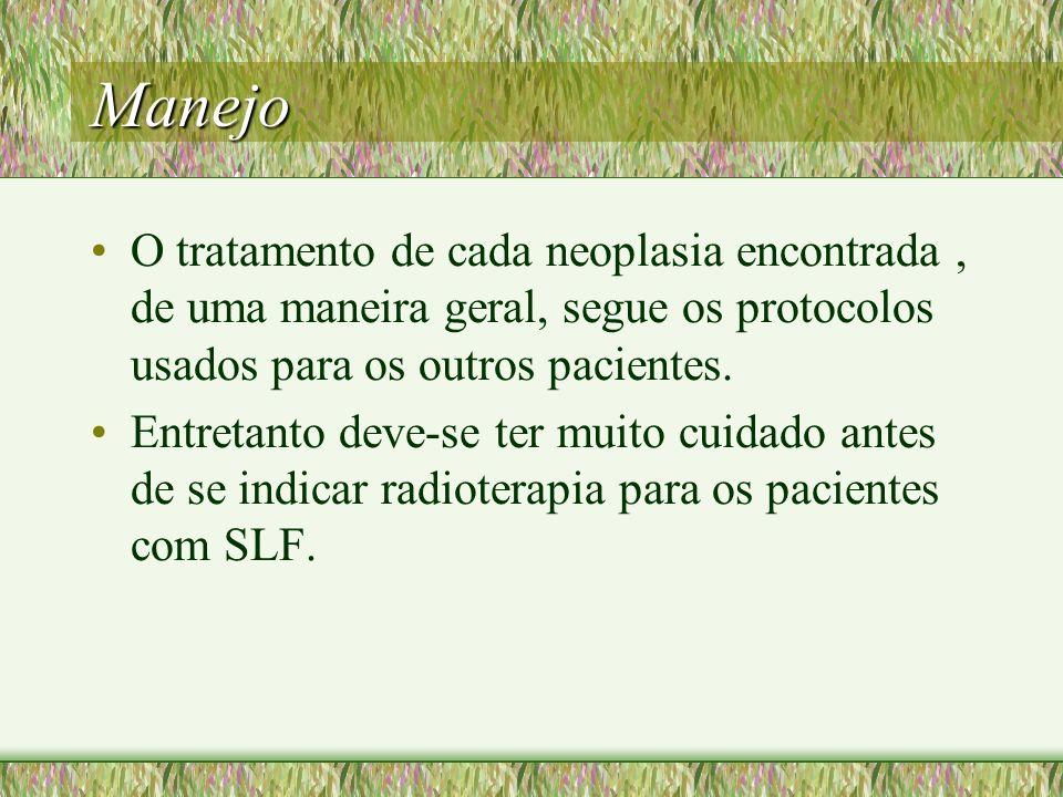 Manejo O tratamento de cada neoplasia encontrada , de uma maneira geral, segue os protocolos usados para os outros pacientes.