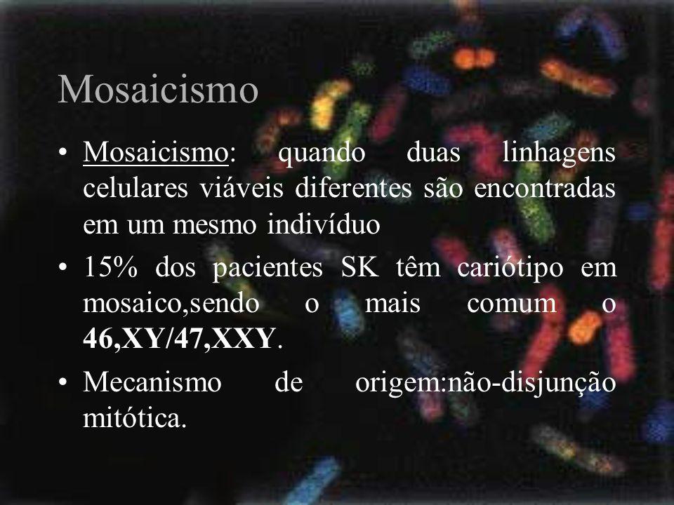 Mosaicismo Mosaicismo: quando duas linhagens celulares viáveis diferentes são encontradas em um mesmo indivíduo.