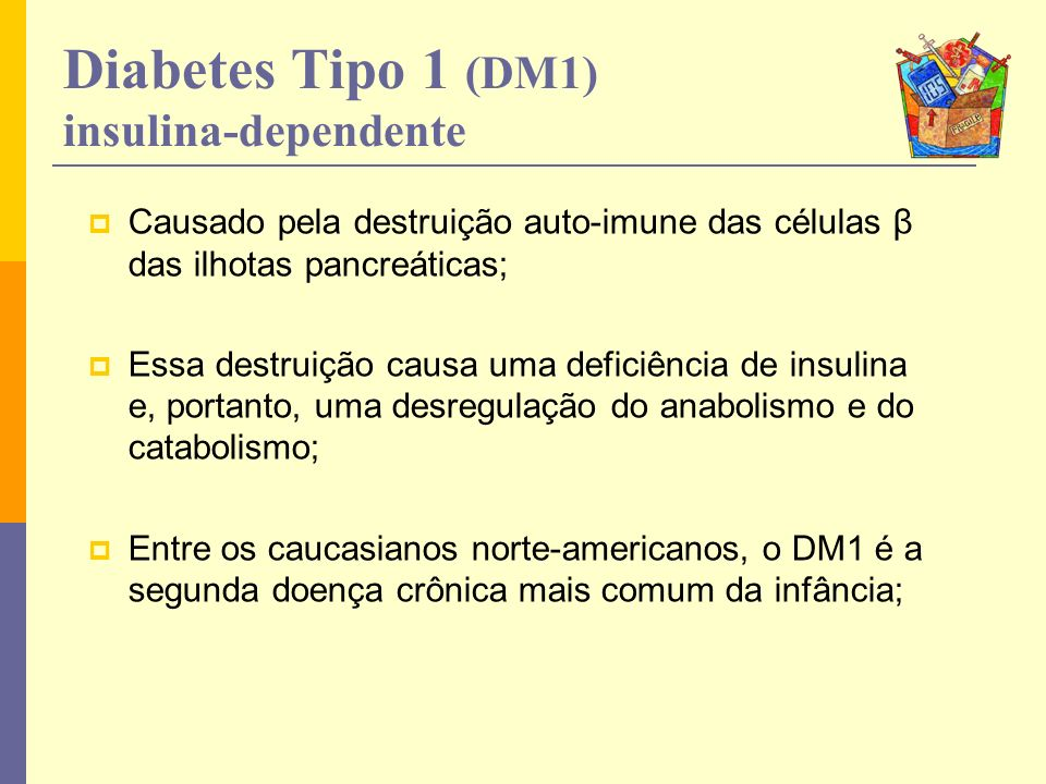 Diabetes Tipo 1 (DM1) insulina-dependente