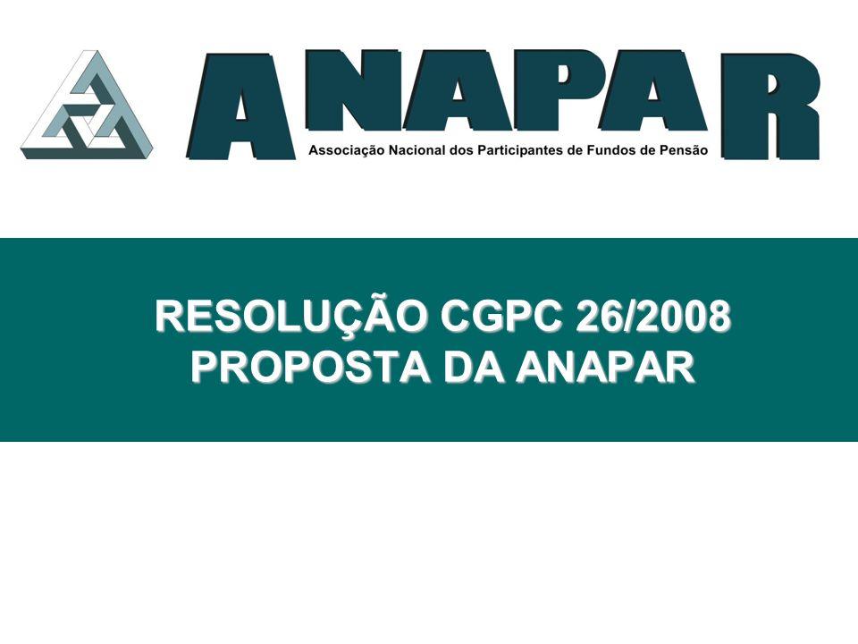 RESOLUÇÃO CGPC 26/2008 PROPOSTA DA ANAPAR