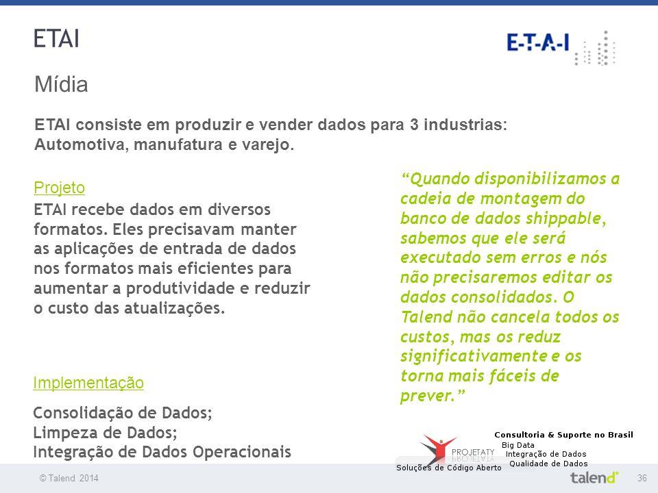 ETAI Mídia ETAI consiste em produzir e vender dados para 3 industrias:
