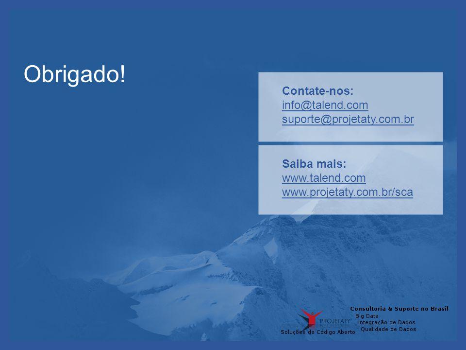 Obrigado! Contate-nos: info@talend.com suporte@projetaty.com.br