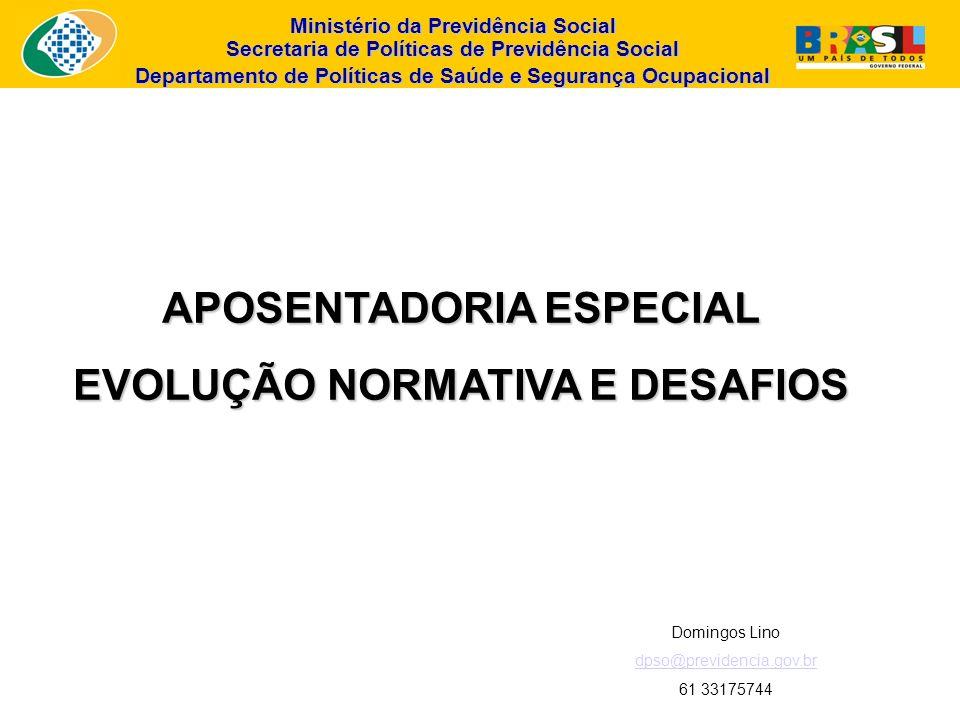 APOSENTADORIA ESPECIAL EVOLUÇÃO NORMATIVA E DESAFIOS
