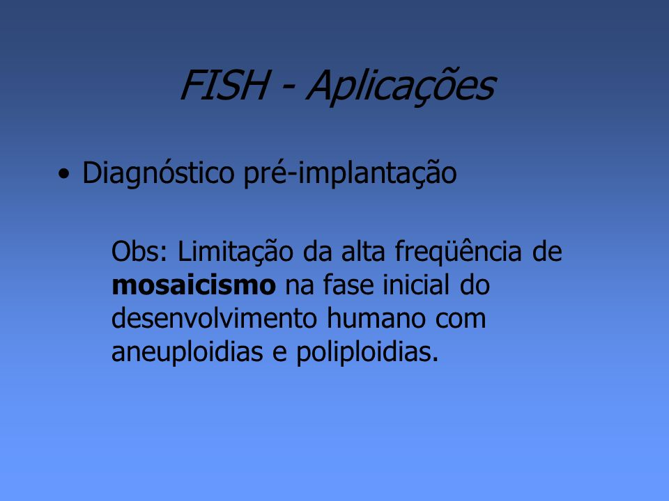 FISH - Aplicações Diagnóstico pré-implantação