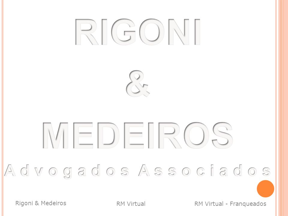 RIGONI & MEDEIROS A d v o g a d o s A s s o c i a d o s
