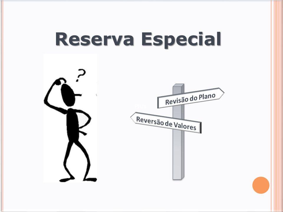 PJus Reserva Especial Revisão do Plano Reversão de Valores