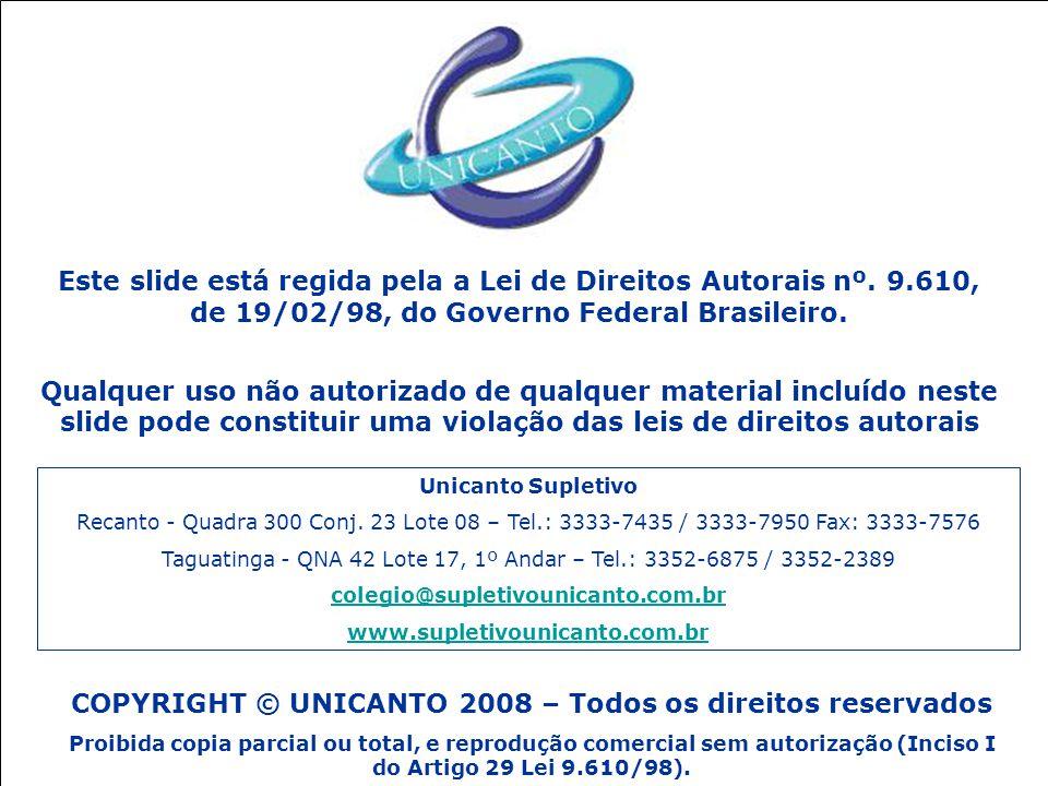 COPYRIGHT © UNICANTO 2008 – Todos os direitos reservados
