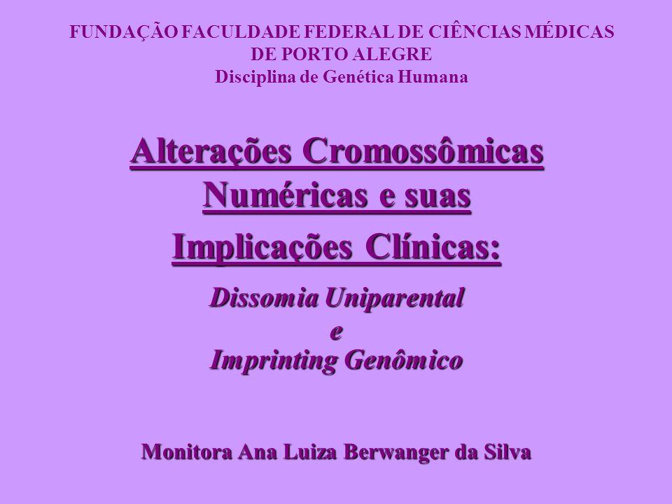 Alterações Cromossômicas Numéricas e suas Implicações Clínicas:
