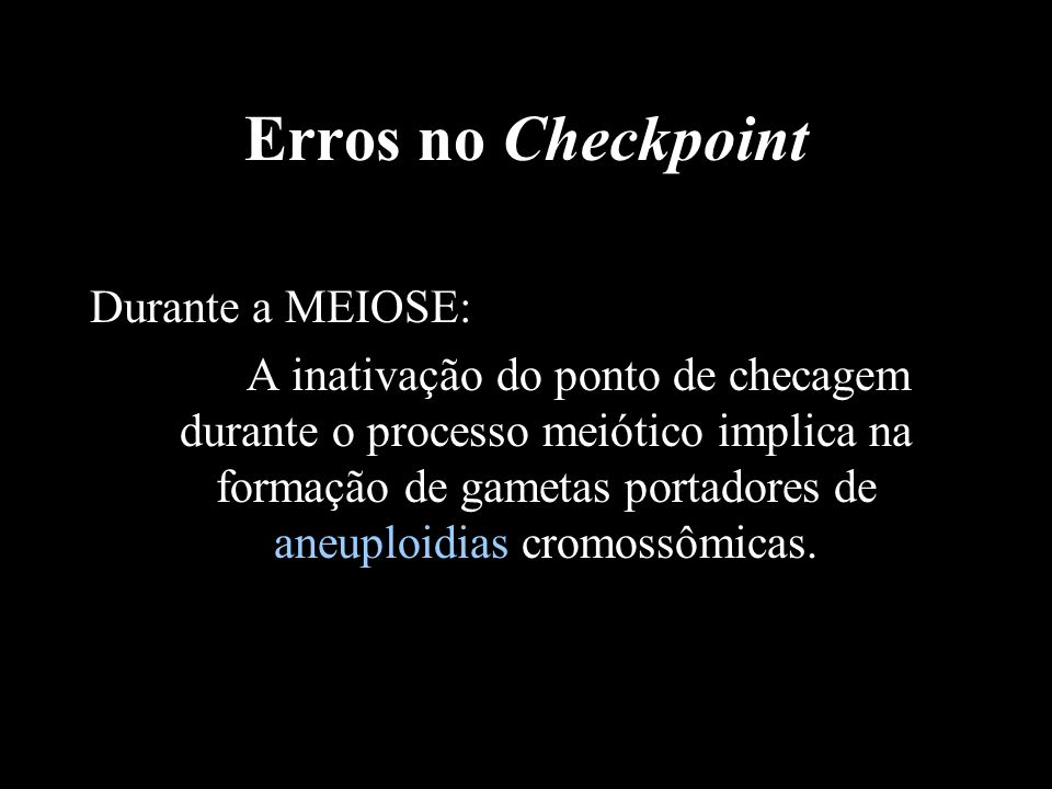 Erros no Checkpoint Durante a MEIOSE: