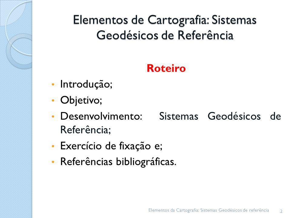 Elementos de Cartografia: Sistemas Geodésicos de Referência