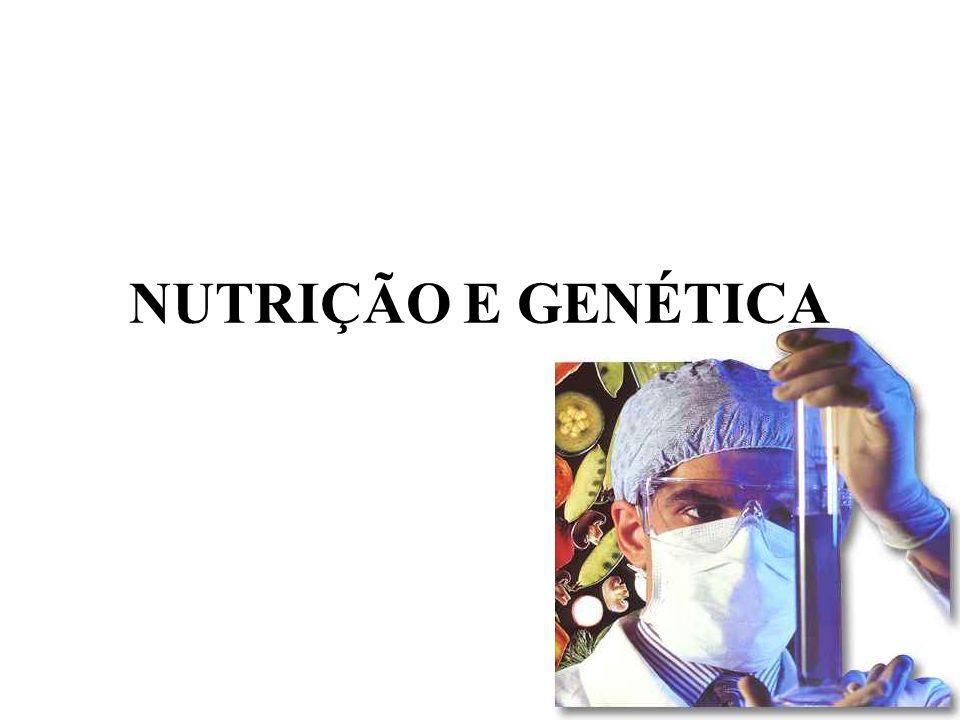 NUTRIÇÃO E GENÉTICA