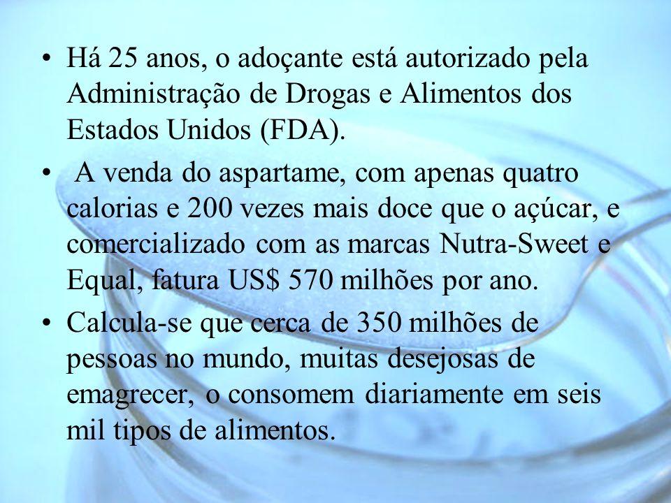 Há 25 anos, o adoçante está autorizado pela Administração de Drogas e Alimentos dos Estados Unidos (FDA).